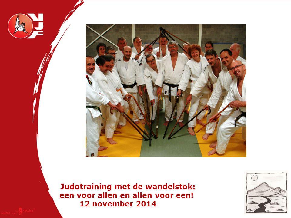 Judotraining met de wandelstok: een voor allen en allen voor een! 12 november 2014