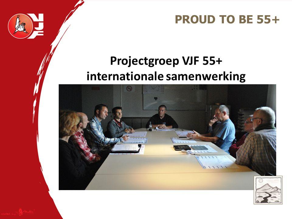 PROUD TO BE 55+ Projectgroep VJF 55+ internationale samenwerking