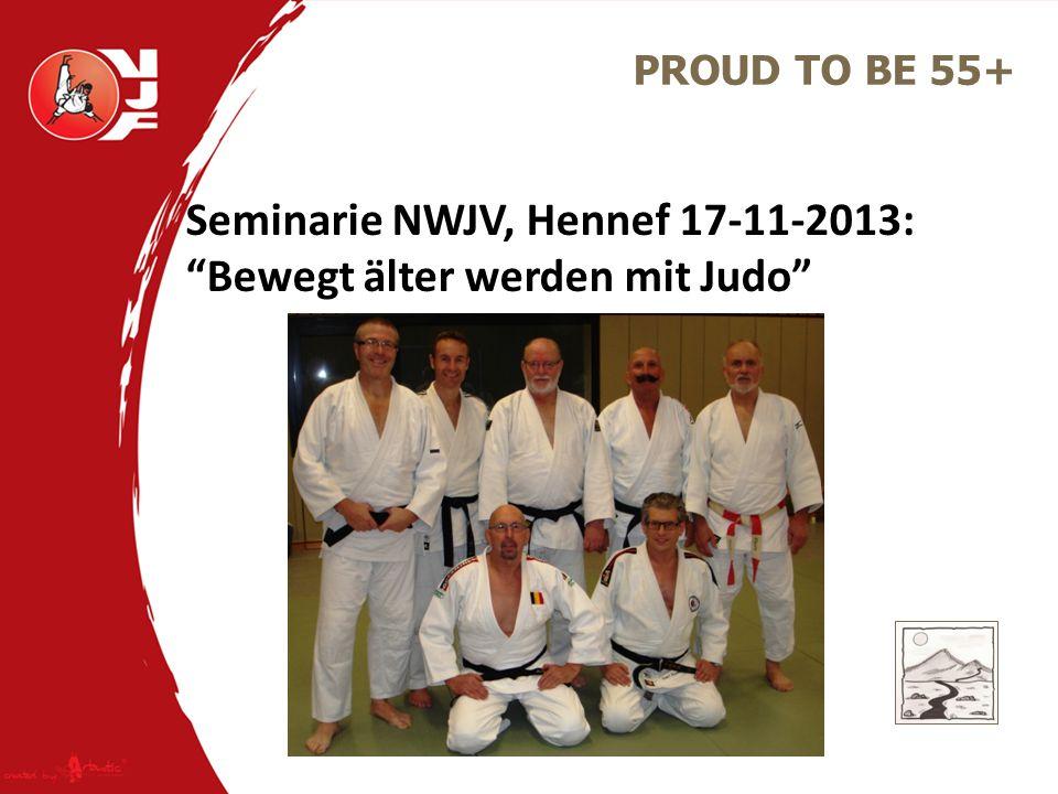 """PROUD TO BE 55+ Seminarie NWJV, Hennef 17-11-2013: """"Bewegt älter werden mit Judo"""""""