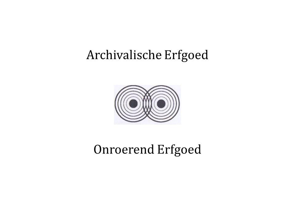 Archivalische Erfgoed Onroerend Erfgoed