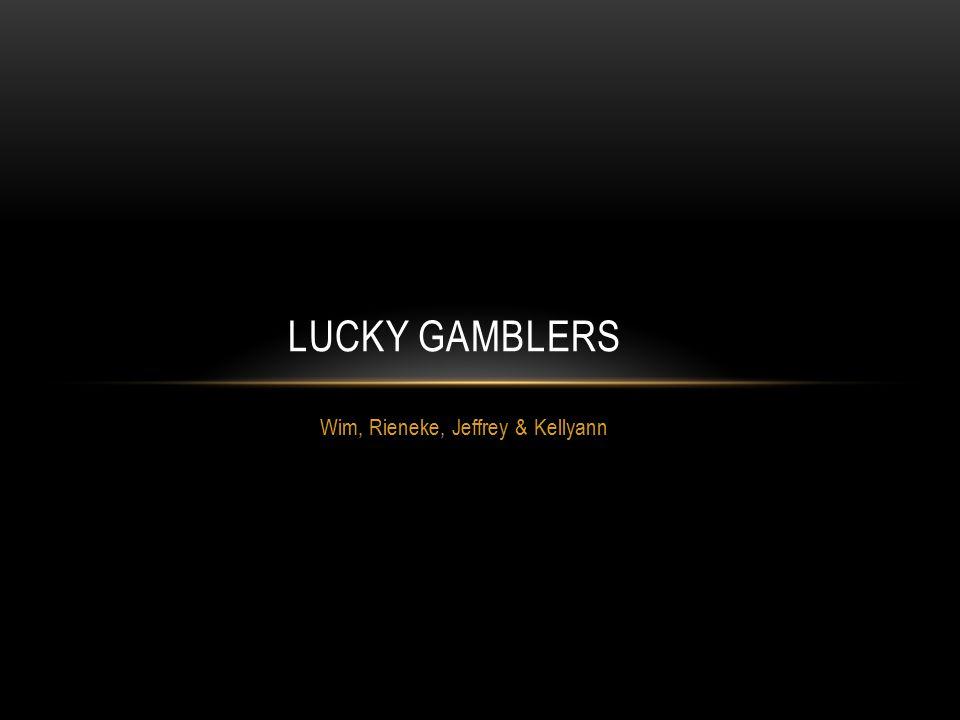 Wim, Rieneke, Jeffrey & Kellyann LUCKY GAMBLERS