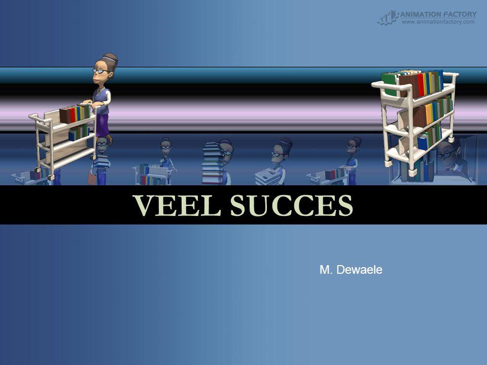 VEEL SUCCES M. Dewaele