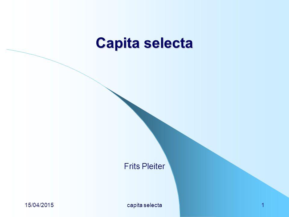 15/04/2015capita selecta12 Capita selecta Capita selecta meting van activiteit N =   A  t N netto = N bruto - N achtergrond A = N netto / (  × t)  N =  N  Nnetto =  (N bruto + N achtergrond )  A =  Nnetto / (  × t)