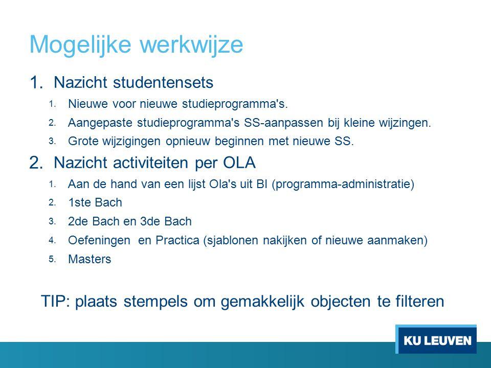 Mogelijke werkwijze 1. Nazicht studentensets 1. Nieuwe voor nieuwe studieprogramma s.