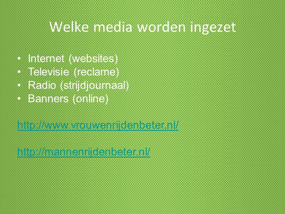Welke media worden ingezet Internet (websites) Televisie (reclame) Radio (strijdjournaal) Banners (online) http://www.vrouwenrijdenbeter.nl/ http://ma