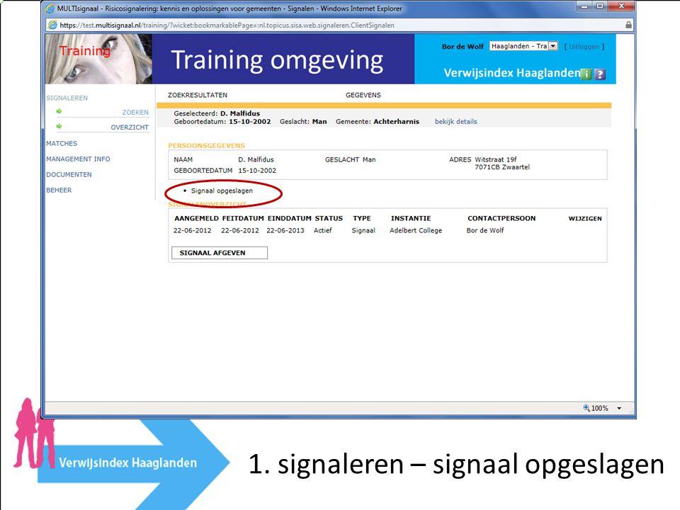 1. signaleren – signaal opgeslagen