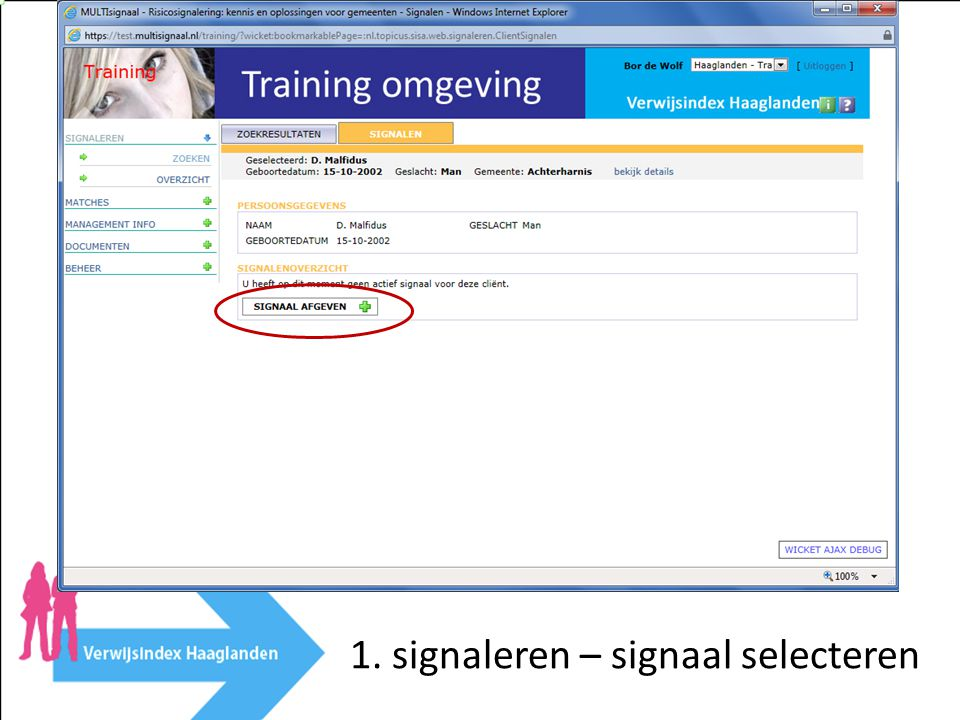 Signaleren in de Verwijsindex 1.Signaleren 2.Signaal wijzigen vanuit overzicht 3.Overzicht matches 4.Eigen gegevens beheren