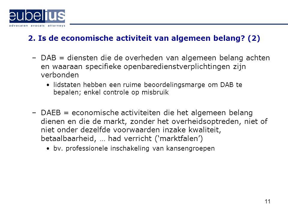 2. Is de economische activiteit van algemeen belang? (2) –DAB = diensten die de overheden van algemeen belang achten en waaraan specifieke openbaredie