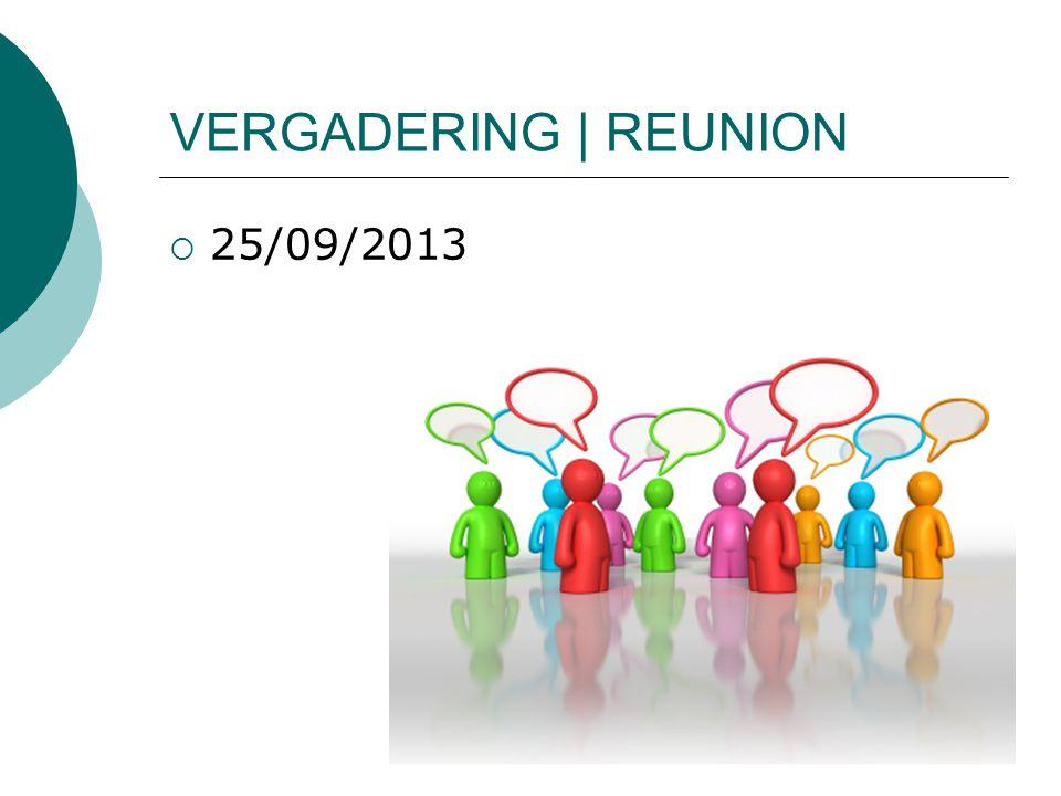 VERGADERING | REUNION  25/09/2013