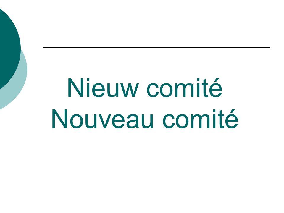 Nieuw comité Nouveau comité