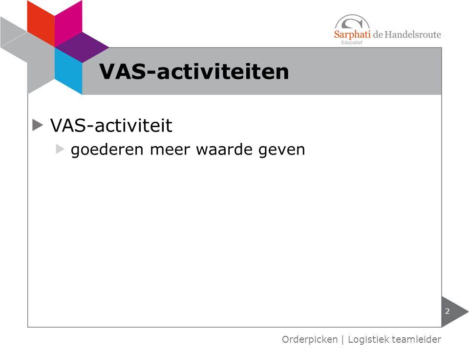 VAS-activiteit goederen meer waarde geven 2 Orderpicken | Logistiek teamleider VAS-activiteiten