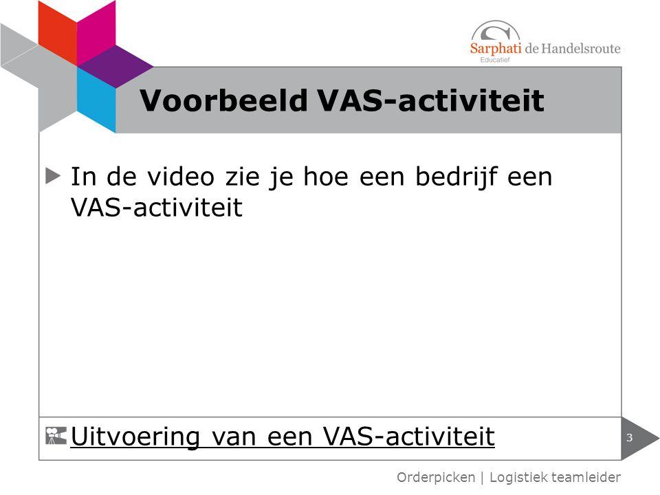 In de video zie je hoe een bedrijf een VAS-activiteit 3 Orderpicken | Logistiek teamleider Voorbeeld VAS-activiteit Uitvoering van een VAS-activiteit