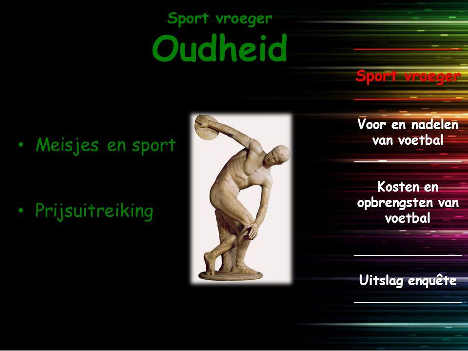 Sport vroeger Middeleeuwen _____________ Sport vroeger _____________ Voor en nadelen van voetbal _____________ Kosten en opbrengsten van voetbal _____________ Uitslag enquête _____________ Veel Christenen  Weinig sport Veel spelletjes: -Kolf -Atletiek -Toernooien