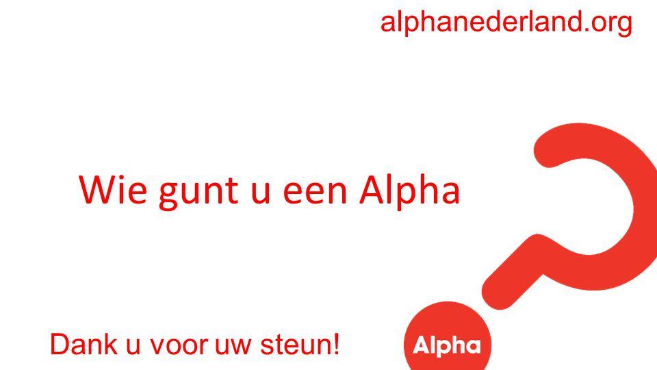 Dank u voor uw steun! Wie gunt u een Alpha alphanederland.org