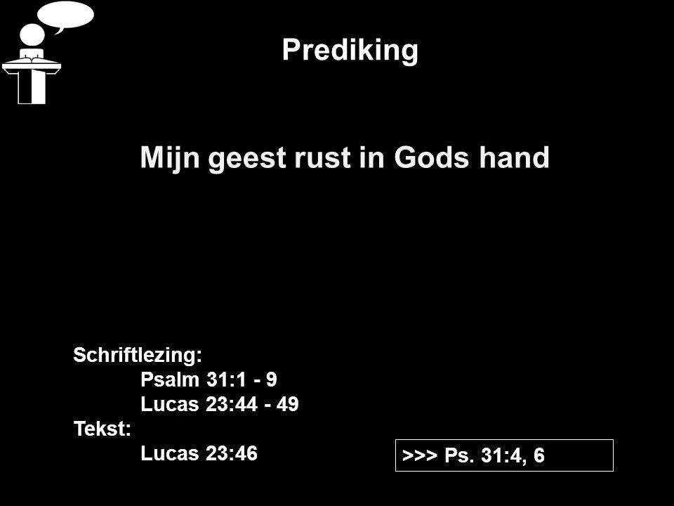 Prediking Mijn geest rust in Gods hand >>> Ps.