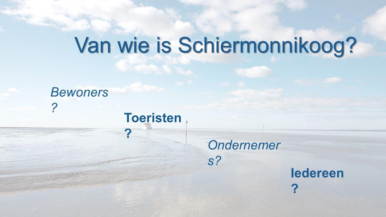 Van wie is Schiermonnikoog? Bewoners ? Toeristen ? Ondernemer s? Iedereen ?