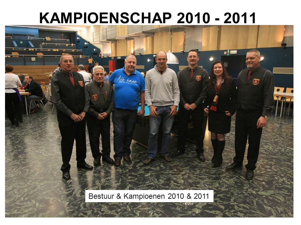 KAMPIOENSCHAP 2010 - 2011 Bestuur & Kampioenen 2010 & 2011