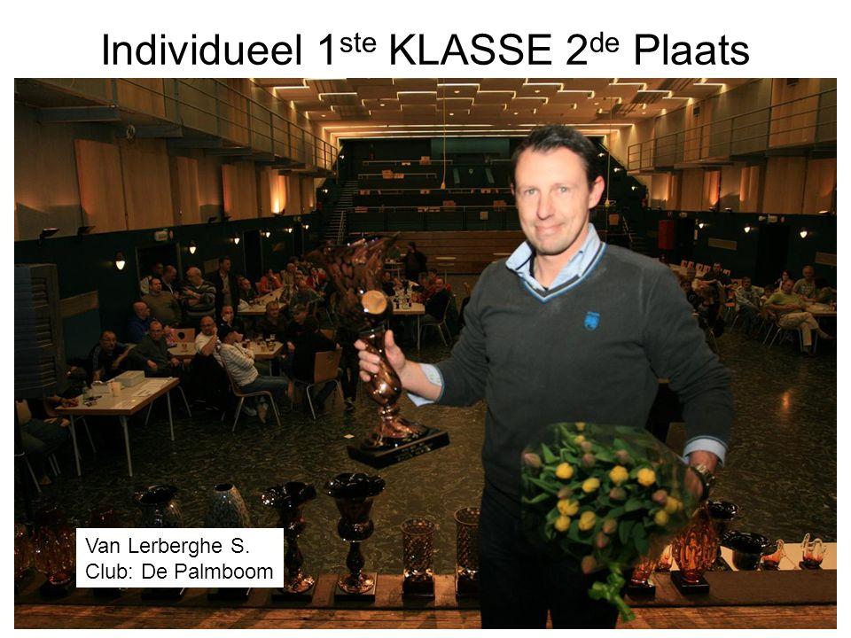 Individueel 1 ste KLASSE 2 de Plaats Van Lerberghe S. Club: De Palmboom