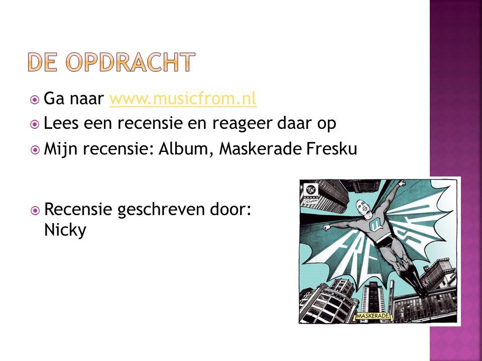  Ga naar www.musicfrom.nlwww.musicfrom.nl  Lees een recensie en reageer daar op  Mijn recensie: Album, Maskerade Fresku  Recensie geschreven door: Nicky