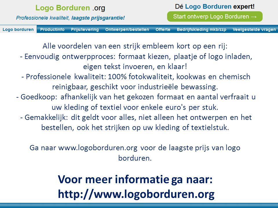 Voor meer informatie ga naar: http://www.logoborduren.org Alle voordelen van een strijk embleem kort op een rij: - Eenvoudig ontwerpproces: formaat kiezen, plaatje of logo inladen, eigen tekst invoeren, en klaar.