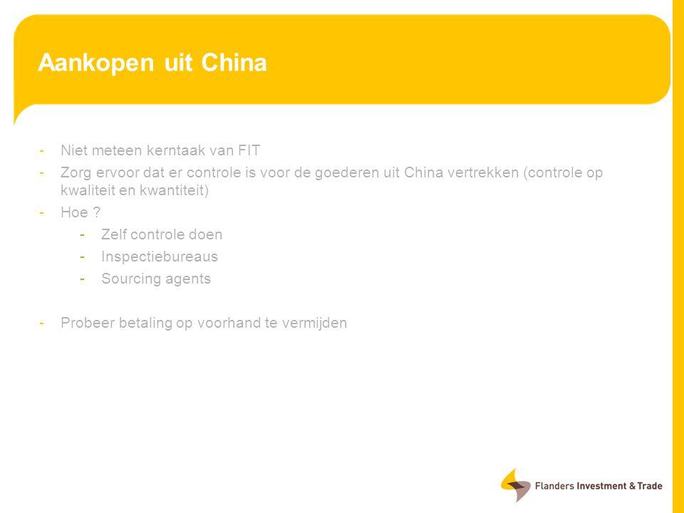 -Niet meteen kerntaak van FIT -Zorg ervoor dat er controle is voor de goederen uit China vertrekken (controle op kwaliteit en kwantiteit) -Hoe ? -Zelf