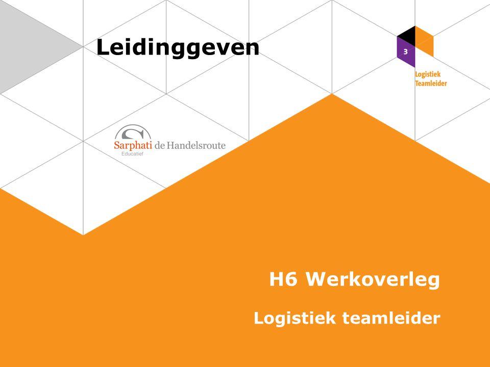 Leidinggeven H6 Werkoverleg Logistiek teamleider