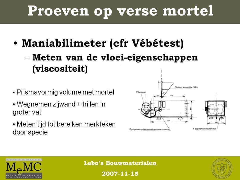 Labo's Bouwmaterialen 2007-11-15 Maniabilimeter (cfr Vébétest) – Meten van de vloei-eigenschappen (viscositeit) Prismavormig volume met mortel Wegneme