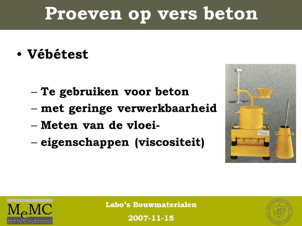 Labo's Bouwmaterialen 2007-11-15 Vébétest – Te gebruiken voor beton – met geringe verwerkbaarheid – Meten van de vloei- – eigenschappen (viscositeit)