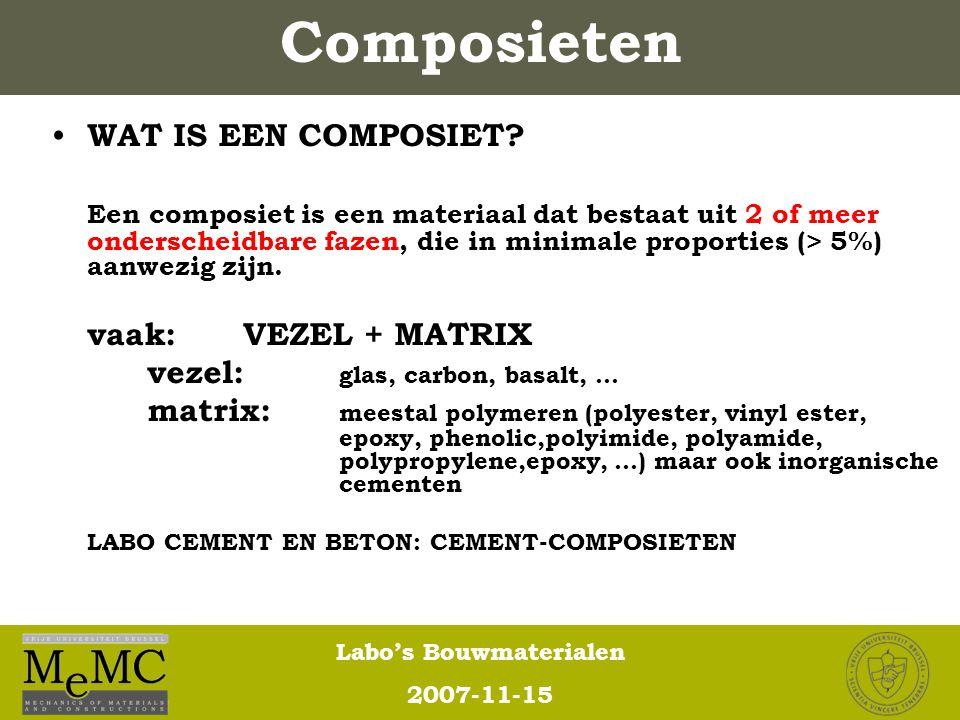 Labo's Bouwmaterialen 2007-11-15 Composieten WAT IS EEN COMPOSIET? Een composiet is een materiaal dat bestaat uit 2 of meer onderscheidbare fazen, die