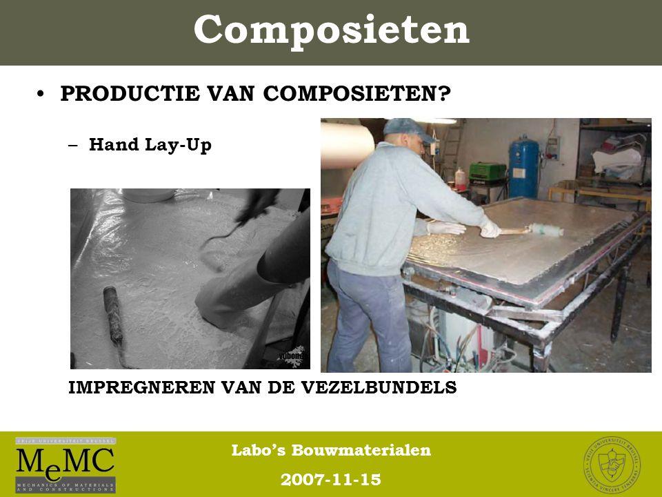 Labo's Bouwmaterialen 2007-11-15 Composieten PRODUCTIE VAN COMPOSIETEN? – Hand Lay-Up IMPREGNEREN VAN DE VEZELBUNDELS