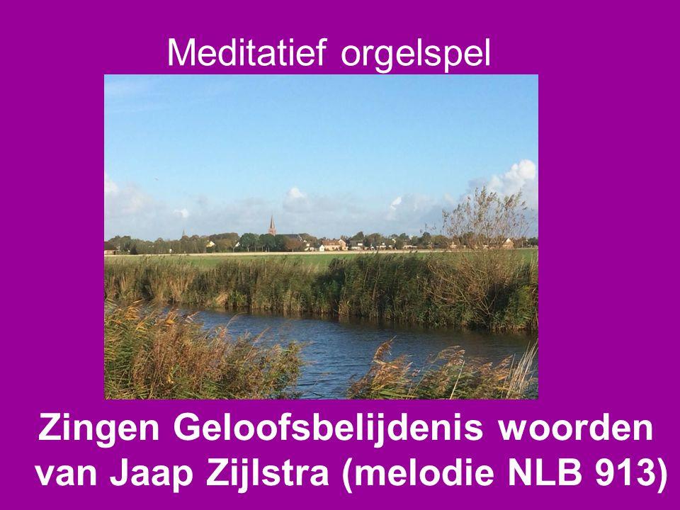 Meditatief orgelspel Zingen Geloofsbelijdenis woorden van Jaap Zijlstra (melodie NLB 913)