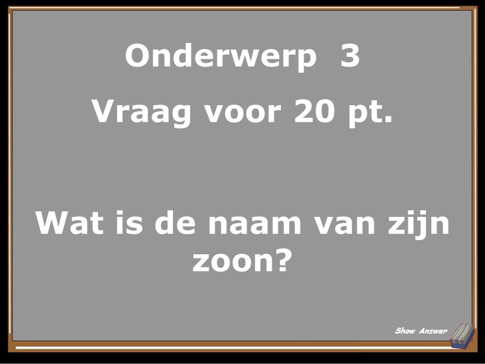 Onderwerp 3 Antwoord voor 15 pt. Van Rijn Back to Board