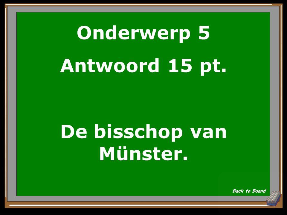 Onderwerp 5 Vraag voor 15 pt. Welke bisschop viel Overijssel en Drente aan Show Answer