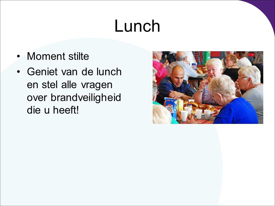 Lunch Moment stilte Geniet van de lunch en stel alle vragen over brandveiligheid die u heeft!