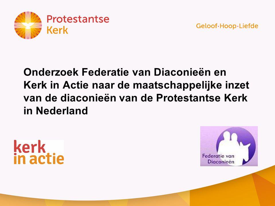 Onderzoek Federatie van Diaconieën en Kerk in Actie naar de maatschappelijke inzet van de diaconieën van de Protestantse Kerk in Nederland