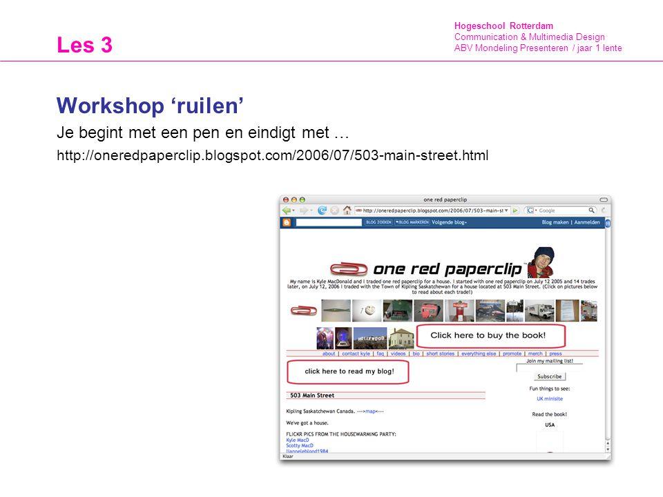 Hogeschool Rotterdam Communication & Multimedia Design ABV Mondeling Presenteren / jaar 1 lente Teamopdracht Ieder team (teams van les 1) gaat met een pen de straat op en probeert deze pen te ruilen voor een ander voorwerp.