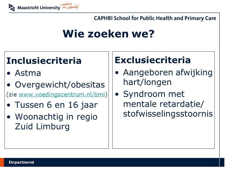 Department Inclusiecriteria Astma Overgewicht/obesitas (zie www.voedingscentrum.nl/bmi)www.voedingscentrum.nl/bmi Tussen 6 en 16 jaar Woonachtig in re