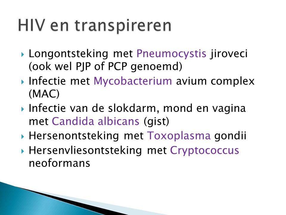  Longontsteking met Pneumocystis jiroveci (ook wel PJP of PCP genoemd)  Infectie met Mycobacterium avium complex (MAC)  Infectie van de slokdarm, m