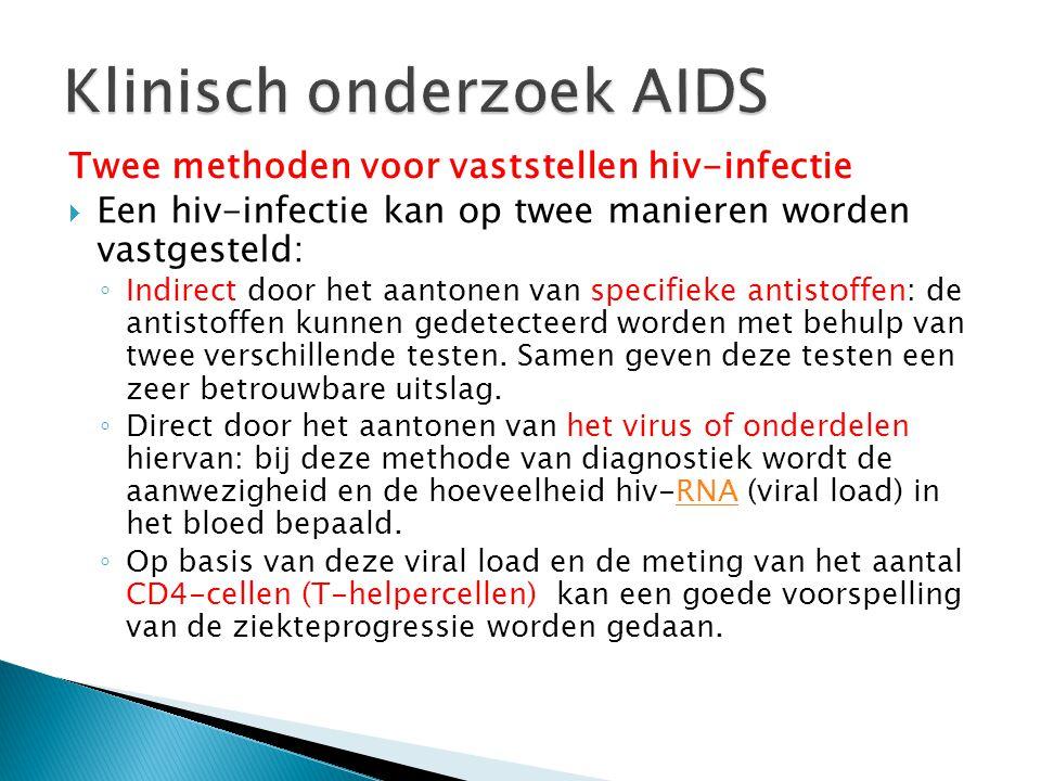 Twee methoden voor vaststellen hiv-infectie  Een hiv-infectie kan op twee manieren worden vastgesteld: ◦ Indirect door het aantonen van specifieke an