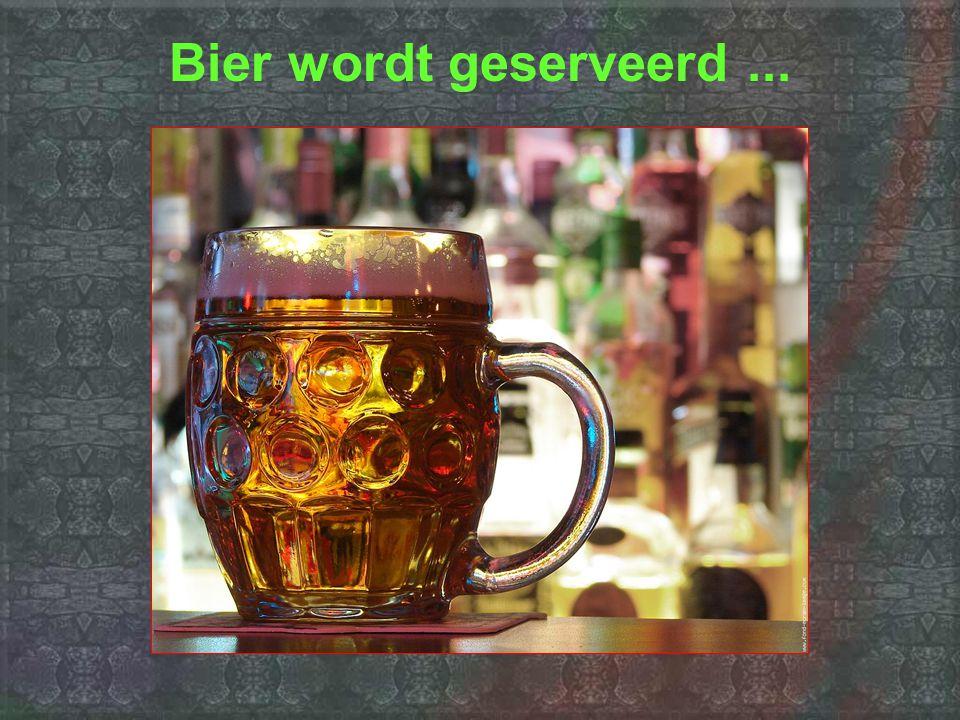 Bier wordt geserveerd...
