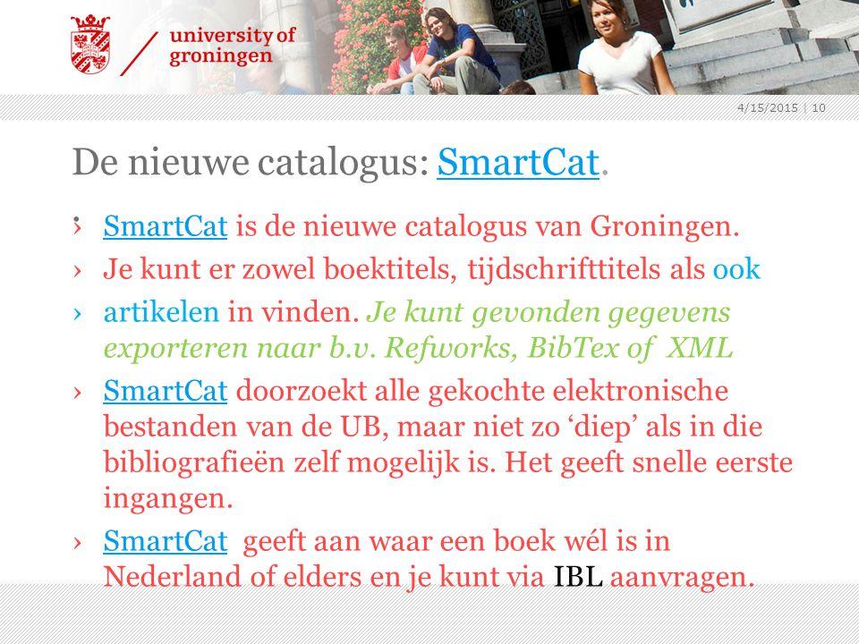 De nieuwe catalogus: SmartCat..SmartCat ›SmartCat is de nieuwe catalogus van Groningen.SmartCat ›Je kunt er zowel boektitels, tijdschrifttitels als ook ›artikelen in vinden.