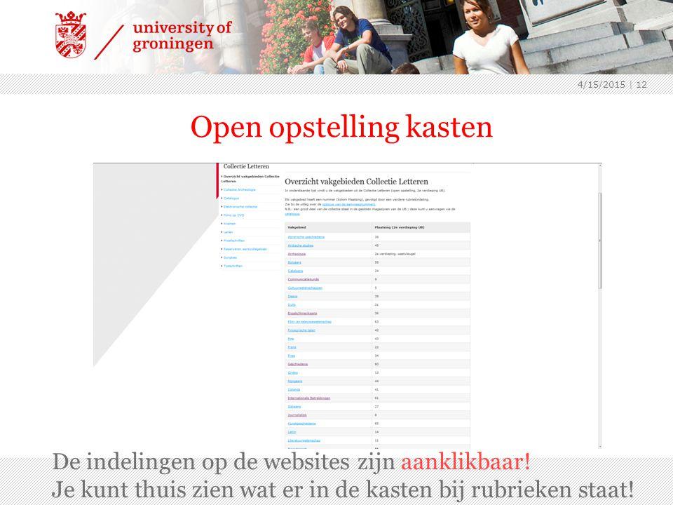 Open opstelling kasten 4/15/2015 | 12 De indelingen op de websites zijn aanklikbaar.