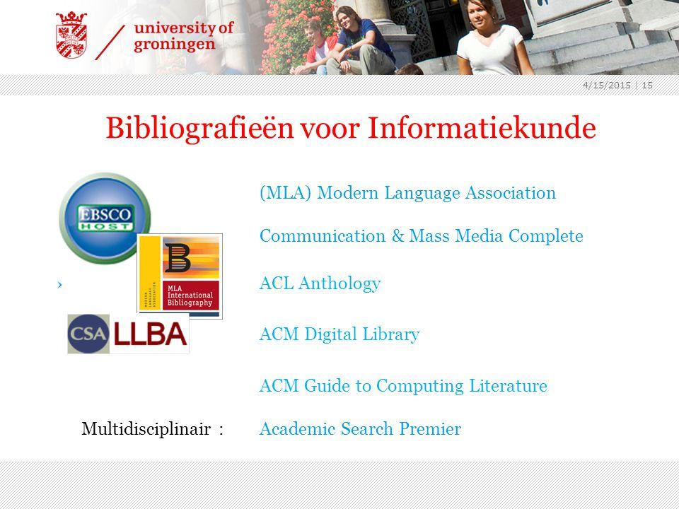 4/15/2015 | 15 Bibliografieën voor Informatiekunde (MLA) Modern Language Association Communication & Mass Media Complete › ACL Anthology ACM Digital L
