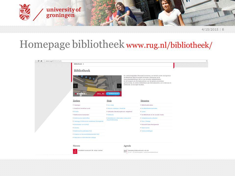 Homepage bibliotheek www.rug.nl/bibliotheek/ 4/15/2015 | 8