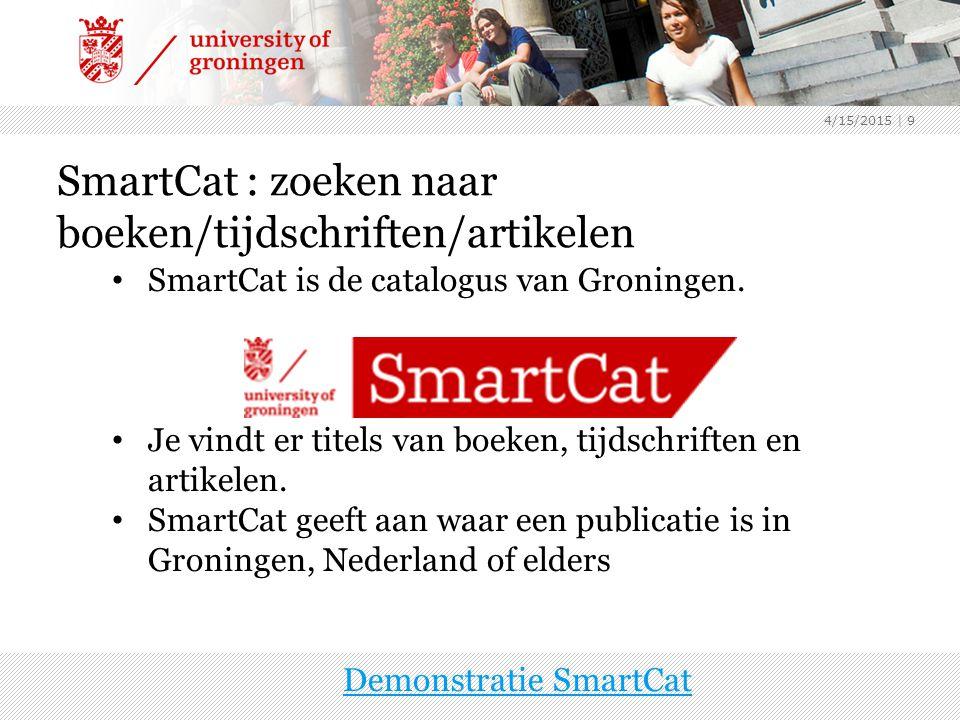 4/15/2015 | 9 SmartCat : zoeken naar boeken/tijdschriften/artikelen SmartCat is de catalogus van Groningen.