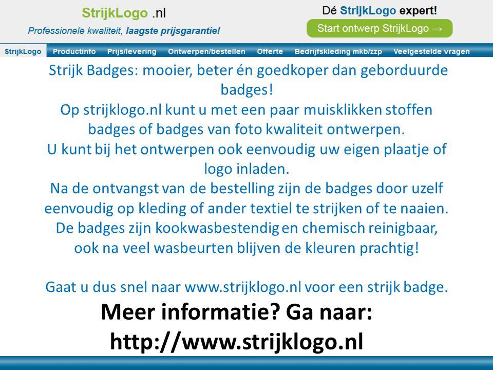 Strijk Badges: mooier, beter én goedkoper dan geborduurde badges! Op strijklogo.nl kunt u met een paar muisklikken stoffen badges of badges van foto k