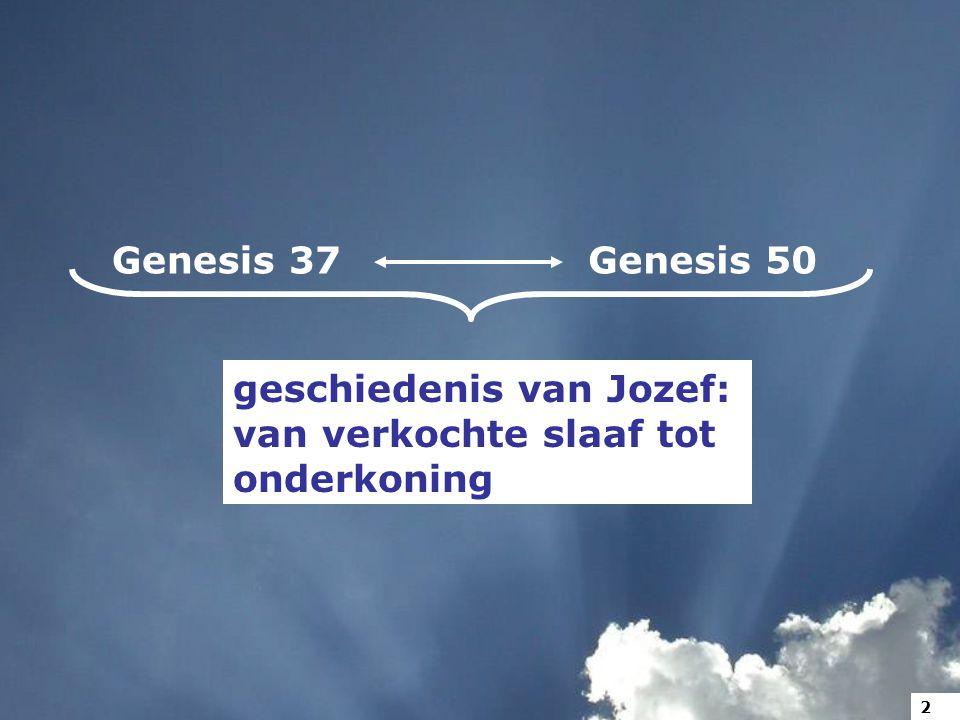 Genesis 37Genesis 50 geschiedenis van Jozef: van verkochte slaaf tot onderkoning 2