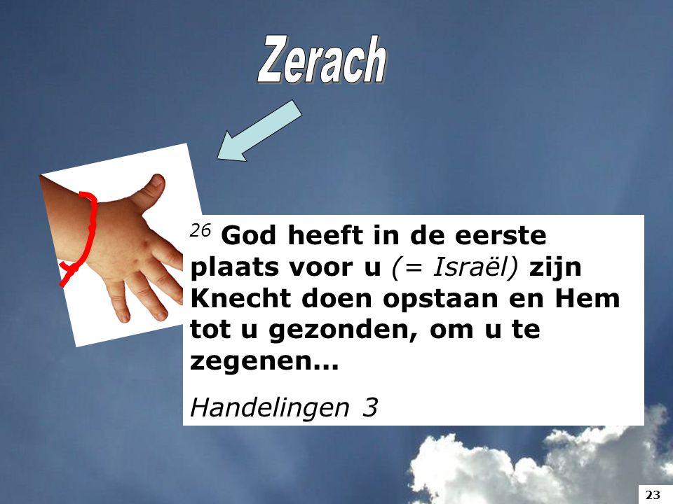 26 God heeft in de eerste plaats voor u (= Israël) zijn Knecht doen opstaan en Hem tot u gezonden, om u te zegenen...