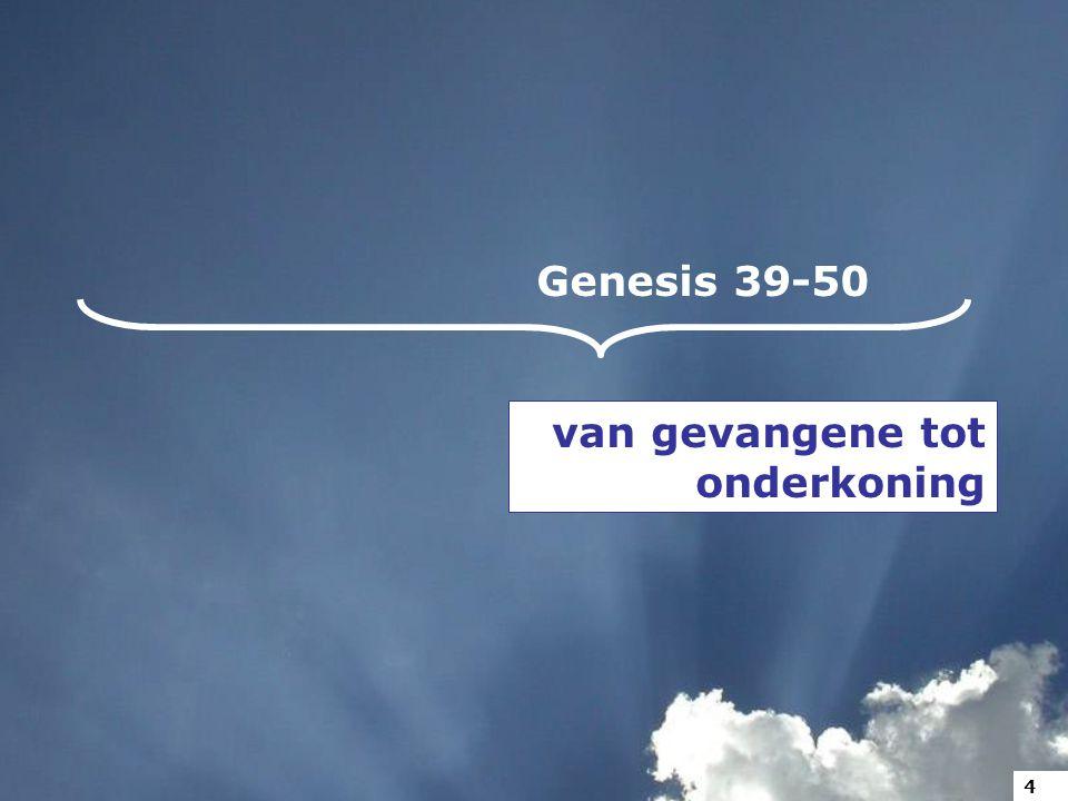 Genesis 39-50 van gevangene tot onderkoning 4