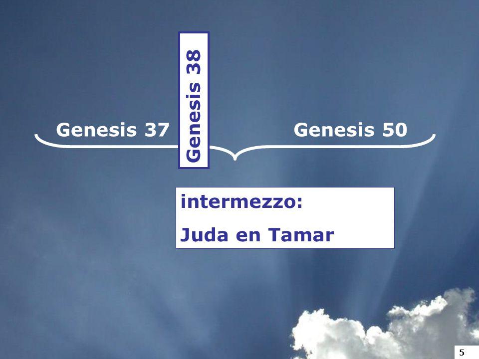 Genesis 37Genesis 50 intermezzo: Juda en Tamar Genesis 38 5